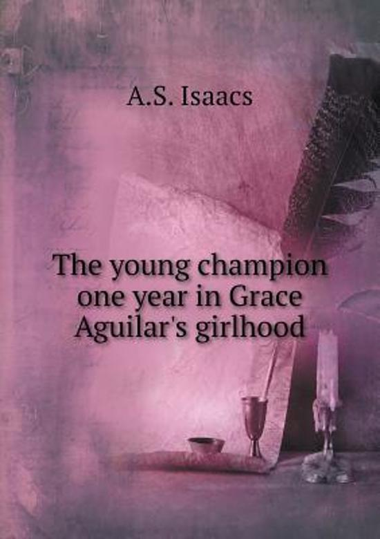 The Young Champion One Year in Grace Aguilar's Girlhood