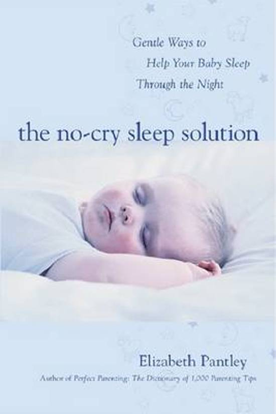 Afbeelding van The No-Cry Sleep Solution: Gentle Ways to Help Your Baby Sleep Through the Night : Foreword by William Sears, M.D.: Foreword by William Sears, M.D.