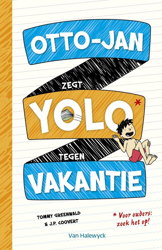 otto jan zegt yolo tegen vakantie tommy greenwald 9789462342972 boeken. Black Bedroom Furniture Sets. Home Design Ideas