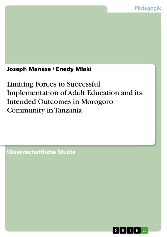 Limiting Forces to Successful Implementation of Adult Education and its Intended Outcomes in Morogoro Community in Tanzania