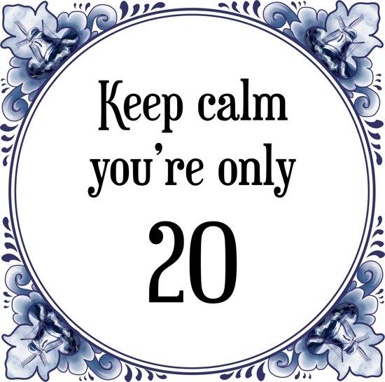 20 jaar bol.| Verjaardag Tegeltje met Spreuk (20 jaar: Keep calm you  20 jaar