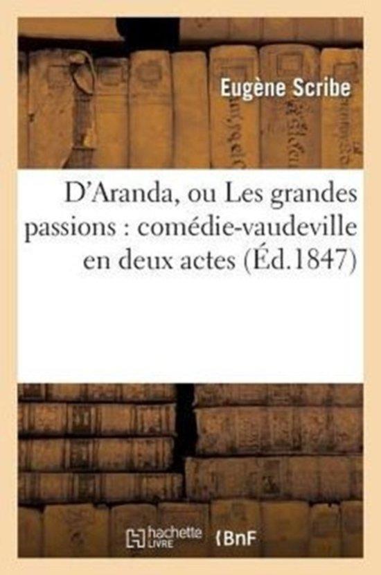 D'Aranda, Ou Les Grandes Passions
