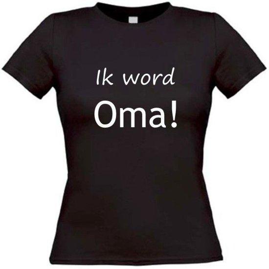 Ik word oma T-Shirt maat M Dames zwart