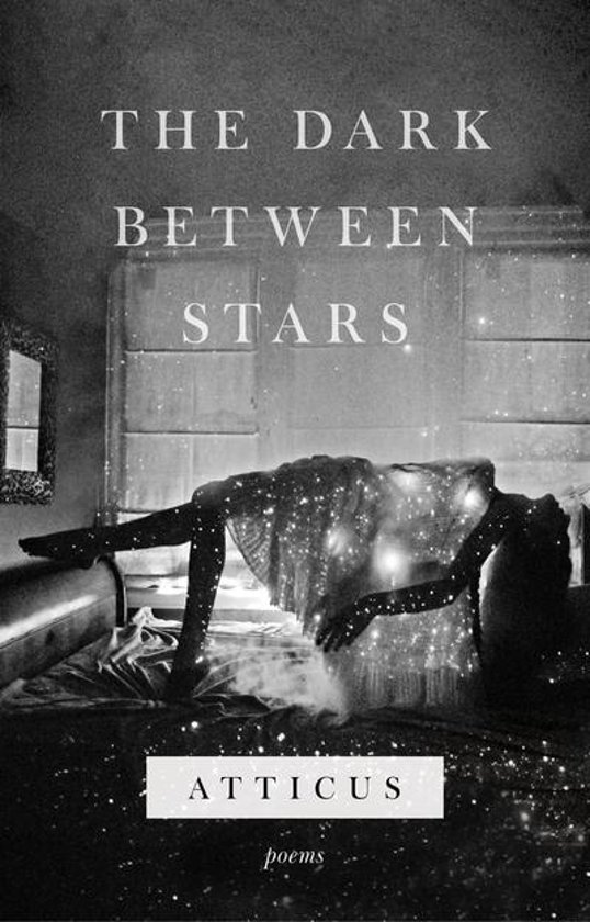 Boek cover The Dark Between Stars van Atticus Poetry (Onbekend)