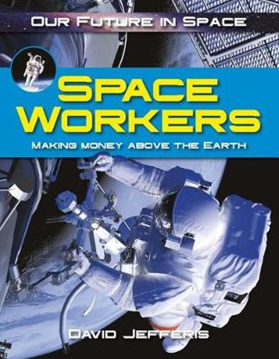 Space Workers - Our Future in Space