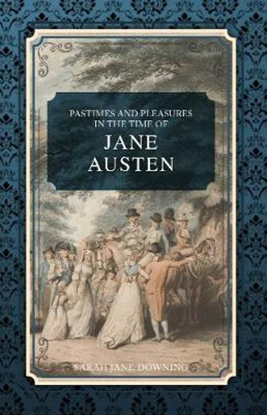 Boek cover Pastimes and Pleasures in the Time of Jane Austen van Sarah Jane Downing (Paperback)