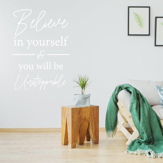 Muursticker Believe In Yourself & You Will Be Unstoppable -  Wit -  70 x 100 cm  - Muursticker4Sale