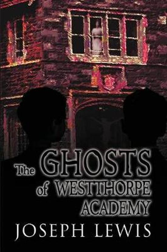 The Ghosts of Westthorpe Academy