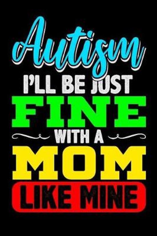 I'll Be Just Fine with a Mom Like Mine