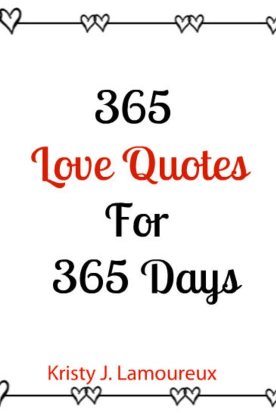 Bol Com 365 Love Quotes For 365 Days Ebook Kristy J Lamoureux