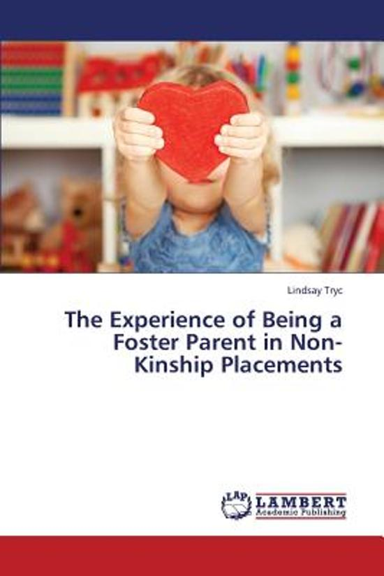 The Experience of Being a Foster Parent in Non-Kinship Placements