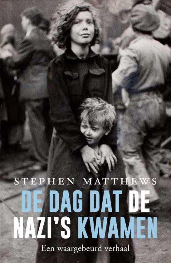 Boek cover De dag dat de nazis kwamen van Stephen R. Matthews (Paperback)