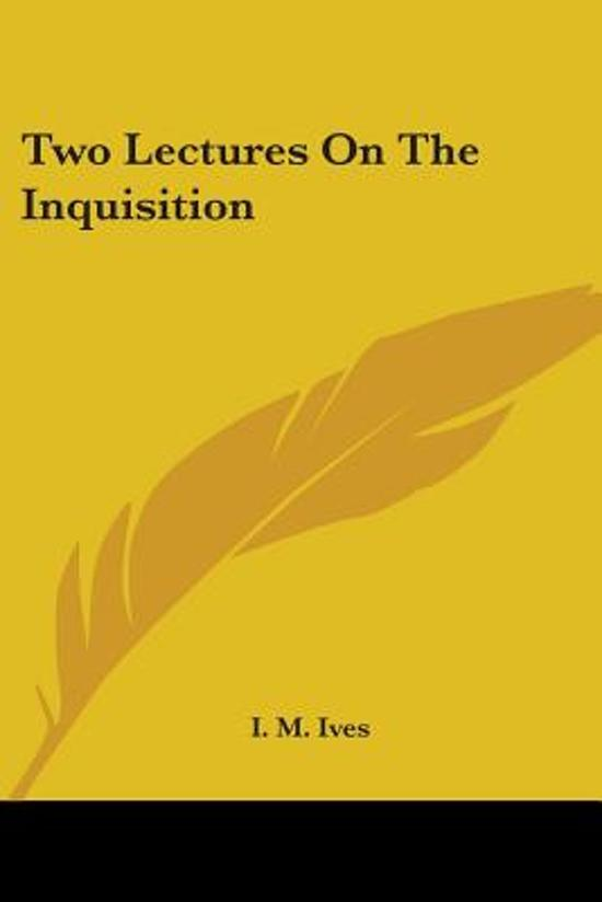 Two Lectures on the Inquisition