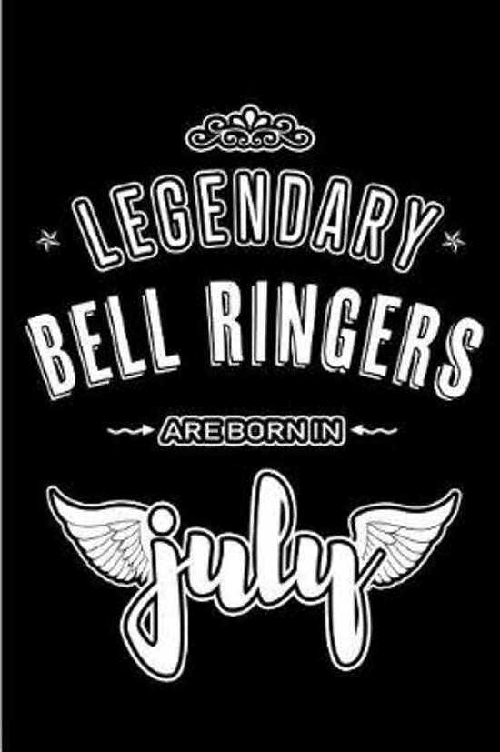 Legendary Bell Ringers are born in July