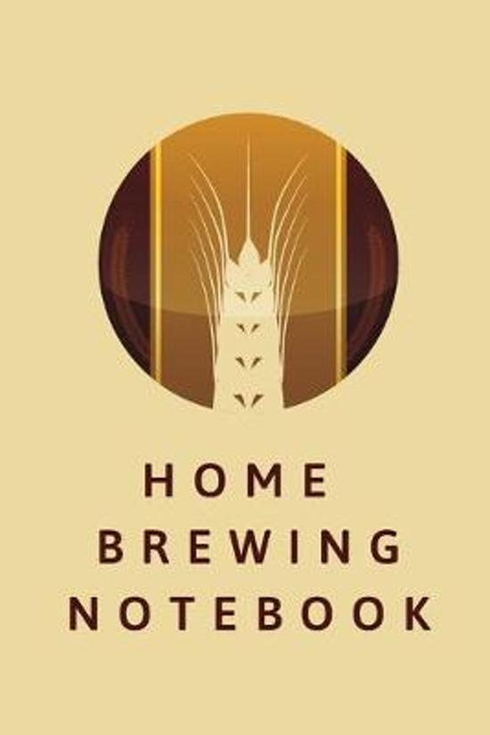 Home Brewing Notebook: Home Beer Brewing Log Book and Recipe Journal Brown text wheat circle on tan cover