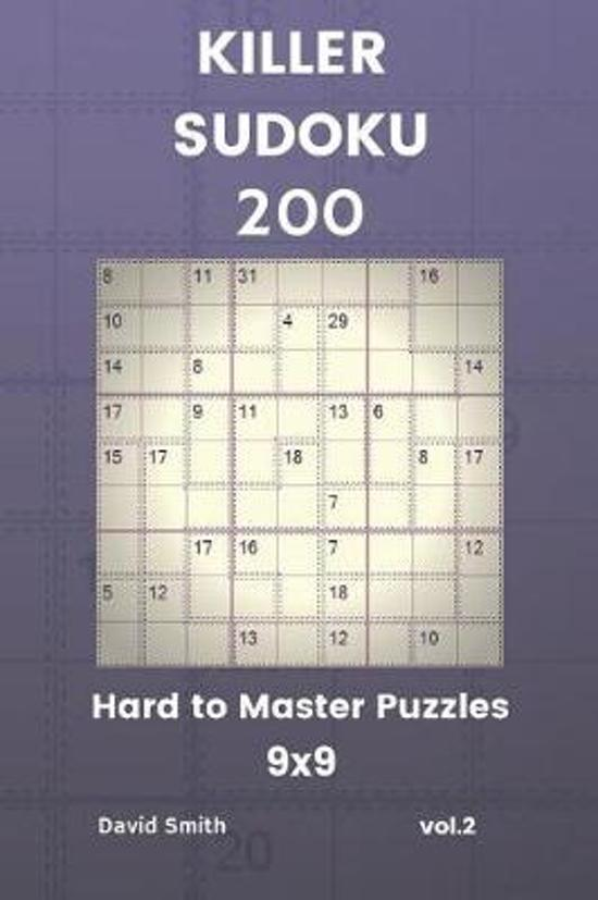 Killer Sudoku - 200 Hard to Master Puzzles 9x9 Vol.2