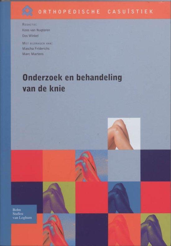 Orthopedische Casuistiek - Onderzoek en behandeling van de knie