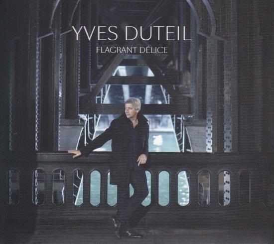 Yves Duteil - Yves Duteil Flagrant Delice
