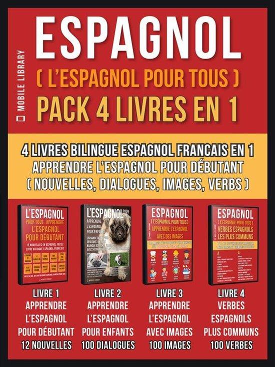 Espagnol ( L'Espagnol Pour Tous ) Pack 4 Livres En 1
