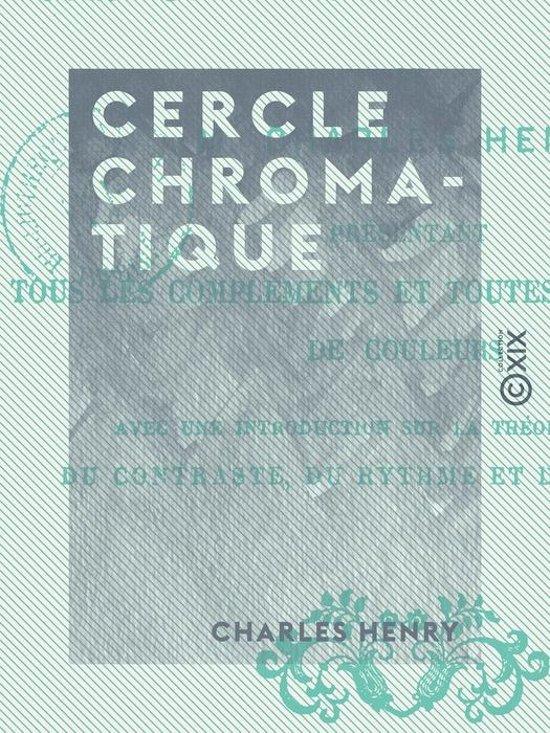 Bolcom Cercle Chromatique Ebook Henry C 9782346023295 Boeken
