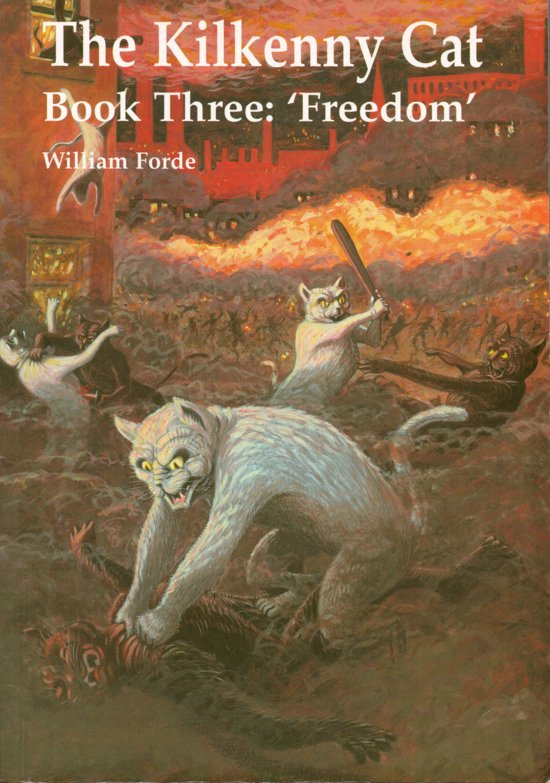 "The Kilkenny Cat Book 3: ""Freedom"""