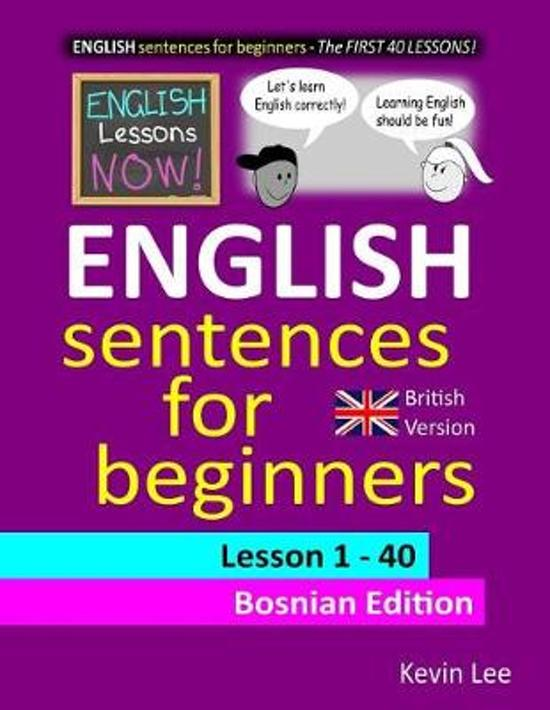 English Lessons Now! English Sentences for Beginners Lesson 1 - 40 Bosnian Edition (British Version)