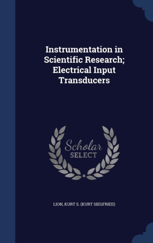 Instrumentation in Scientific Research; Electrical Input Transducers