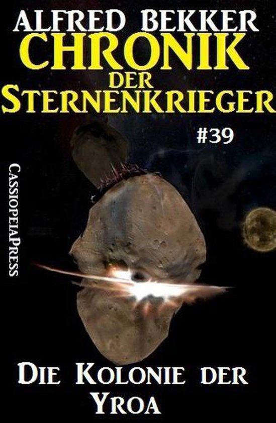 Chronik der Sternenkrieger 39 - Die Kolonie der Yroa