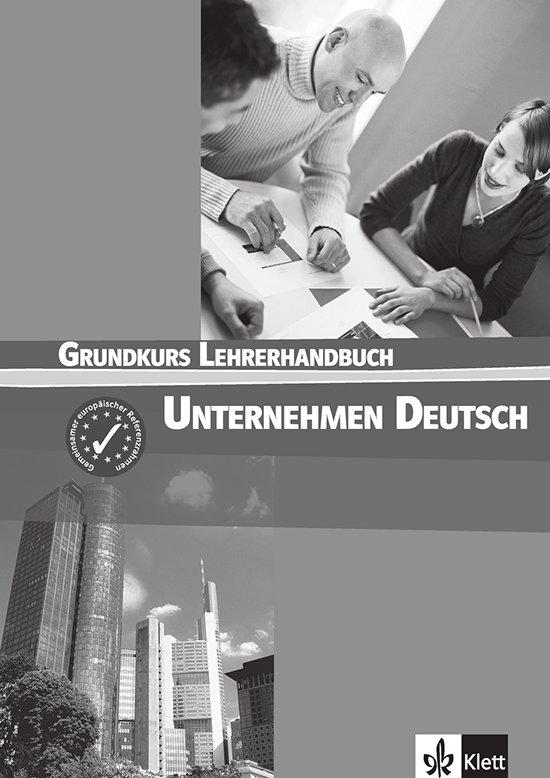 Unternehmen Deutsch Grundkurs Lehrerhandbuch