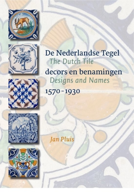 De Nederlandse Tegel The Dutch Tile