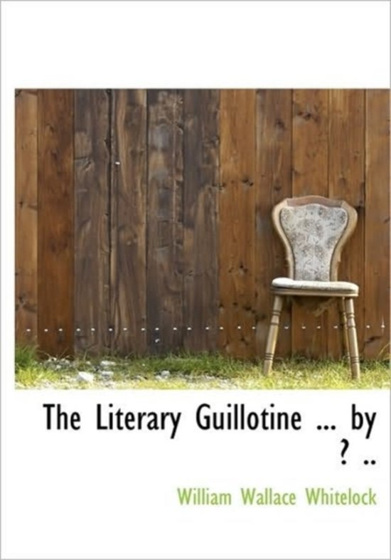 The Literary Guillotine ... by ? ..