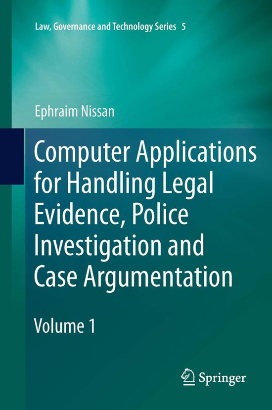 Computer Applications for Handling Legal Evidence, Police Investigation and Case Argumentation