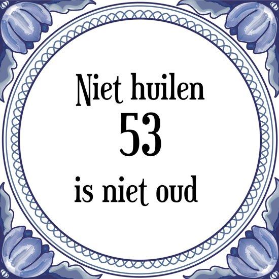 53 jaar bol.| Verjaardag Tegeltje met Spreuk (53 jaar: Niet huilen 53  53 jaar