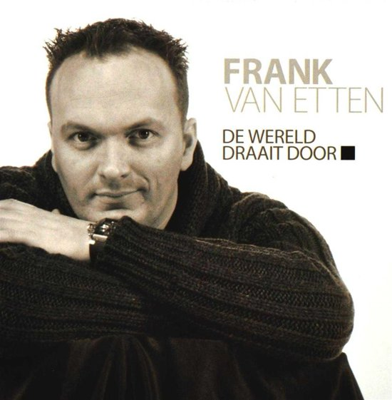 De wereld draait door frank van etten muziek - Huis in de wereld draagt sieraden ...