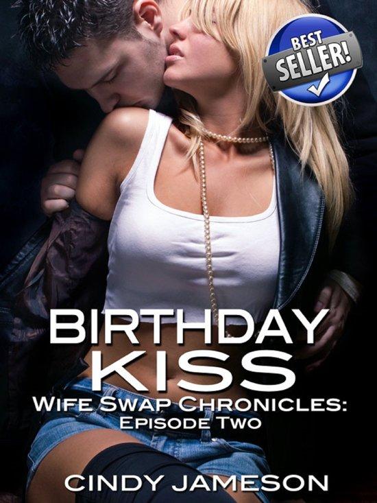 Bithday Kiss (A Wife Swap Erotica Story)