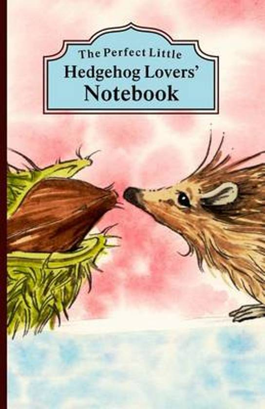 The Perfect Little Hedgehog Lovers' Notebook