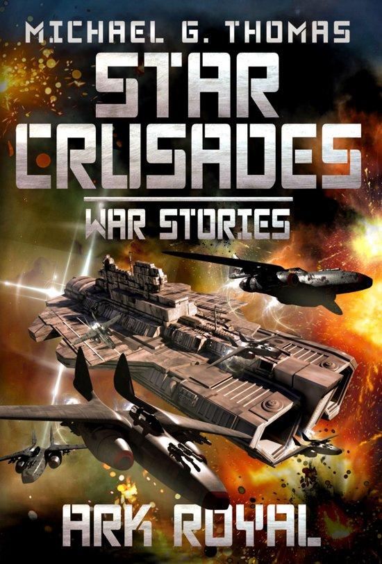 Ark Royal (Star Crusades: War Stories Book 1)