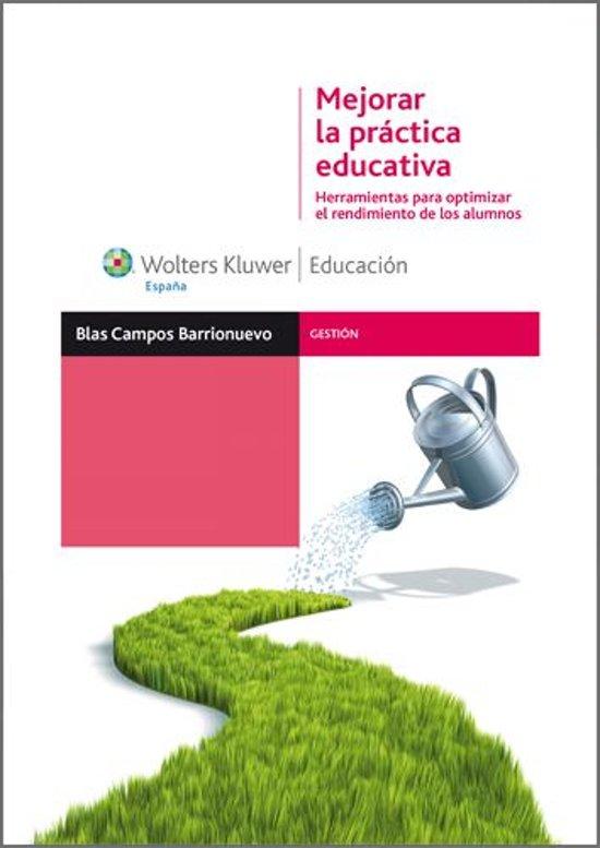 Mejorar la práctica educativa. Herramientas para optimizar el rendimiento de los alumnos