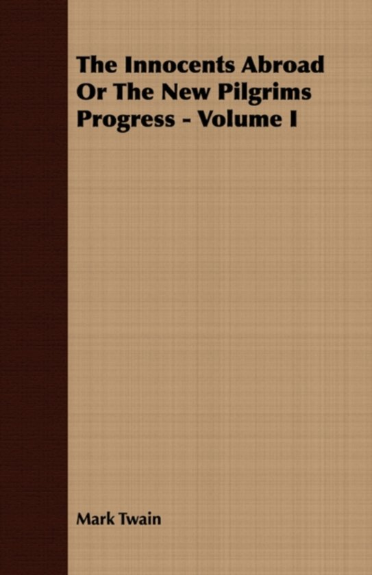 Bol The Innocents Abroad Or The New Pilgrims Progress Volume