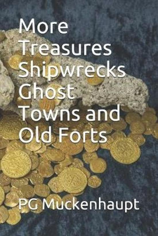 More Treasures Shipwrecks Ghost Towns and Old Forts