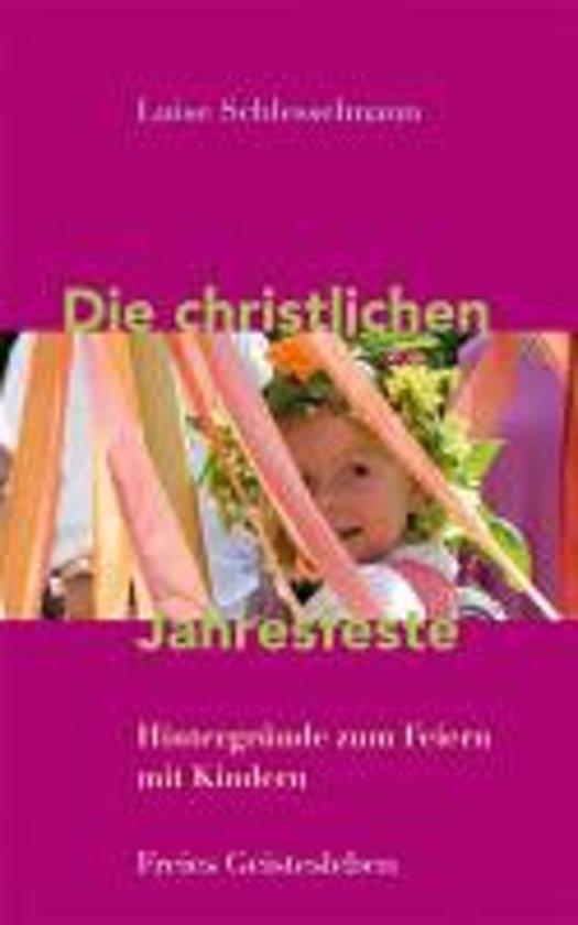 Die christlichen Jahresfeste und ihre Bräuche