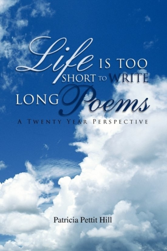 Bolcom Life Is Too Short To Write Long Poems Patricia Pettit