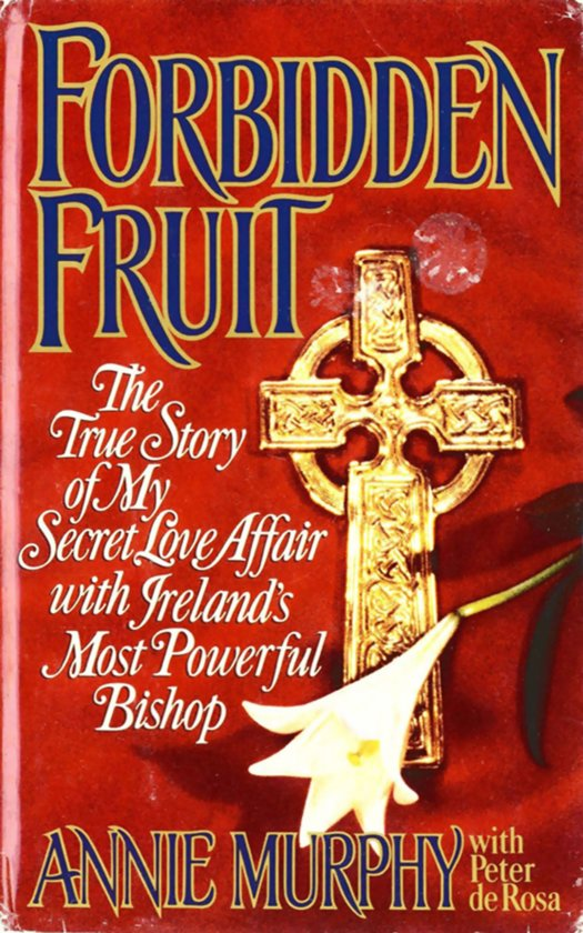 Bol Forbidden Fruit Ebook Peter De Rosa 9780316084161