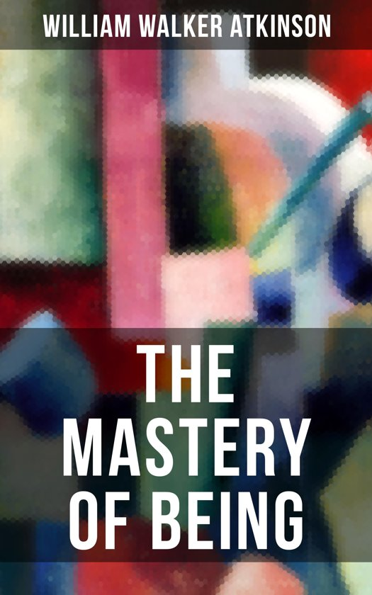 THE MASTERY OF BEING