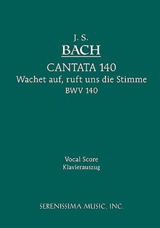 Boek cover Cantata No.140. Wachet Auf, Ruft Uns Die Stimme, Bwv 140 van Johann Sebastian Bach (Paperback)