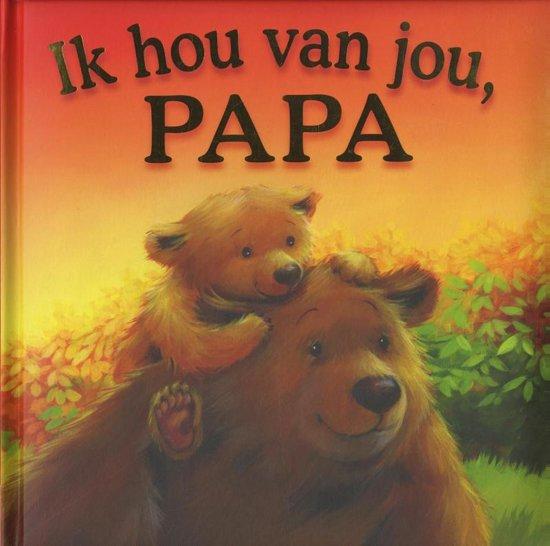 Boek cover Ik hou van jou, papa van Melanie Joyce (Hardcover)