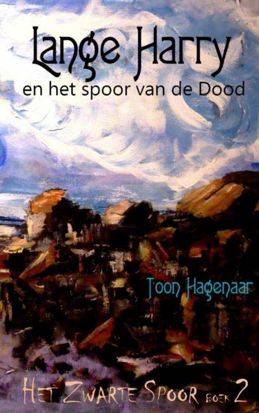 Het Zwarte Spoor 2 - Lange Harry en het spoor van de dood - Toon Hagenaar pdf epub