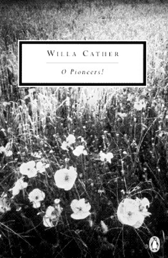 an evaluation of the novel o pioneers by willa cather