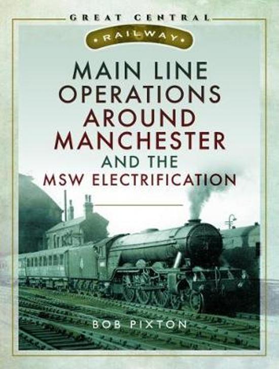 Main Line Operations Around Manchester