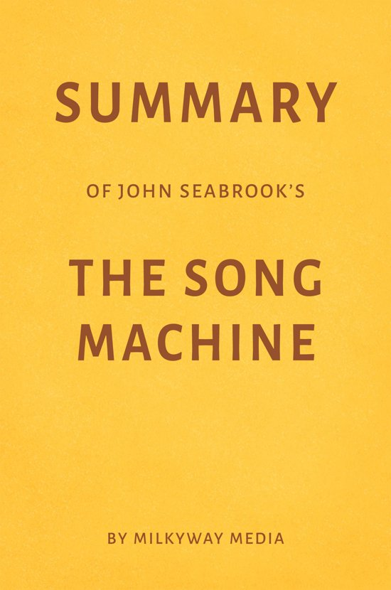 Summary of John Seabrook's The Song Machine